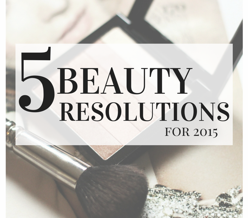5 Beauty Resolutions for 2015- The Beauty Council- MakeupLifeLove-skincare-makeup-beauty