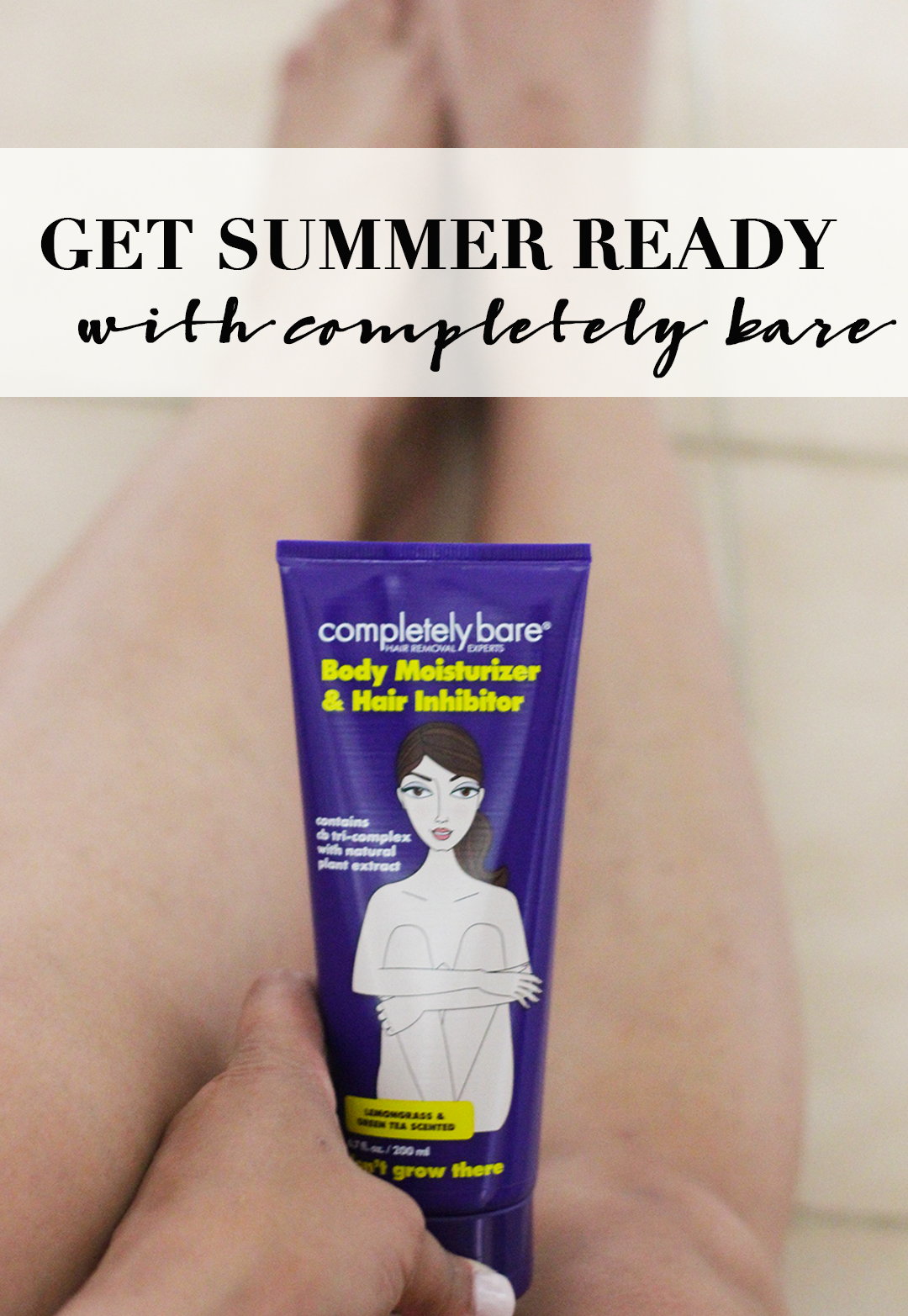 Summer is around the corner and its time to get rid of all the un-wanted body hair. Find out how Jamie is getting summer ready with Completely Bare- Completely Bare Products- Makeup Life and Love- #CompletelyBareProducts- #ad