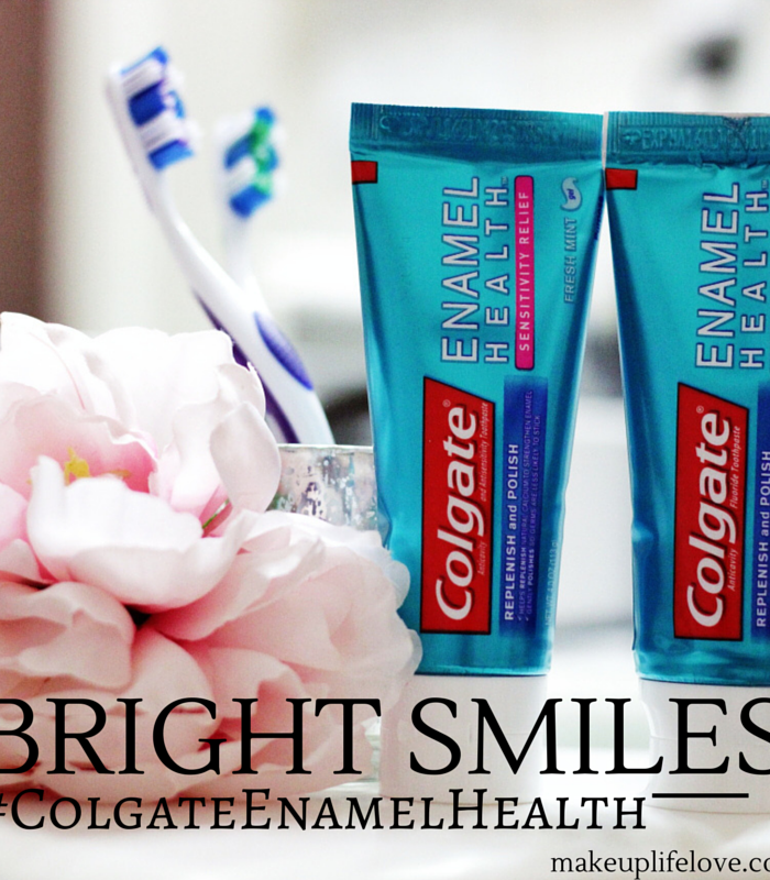 Colgate Enamel Health-MakeupLifeLove- healthy teeth- Sponsored- MC- #ColgateEnamelHealth