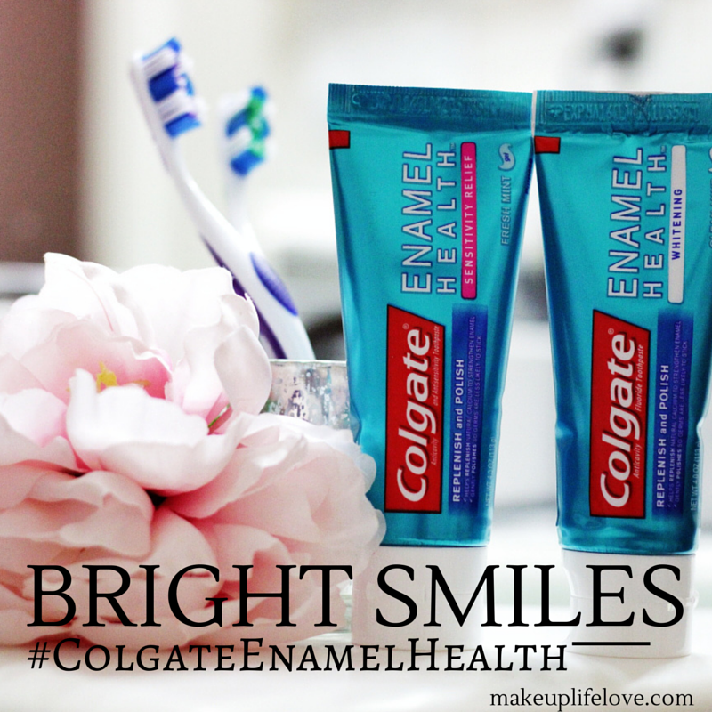 Colgate Enamel Health-MakeupLifeLove- healthy teeth- Sponsored- MC- #ColgateEnamelHealth
