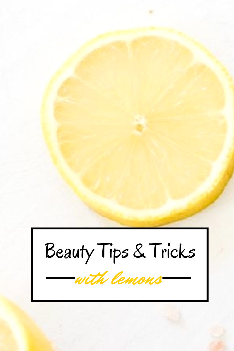 Beauty Tips and Tricks with Lemons... | Makeup Life and Love