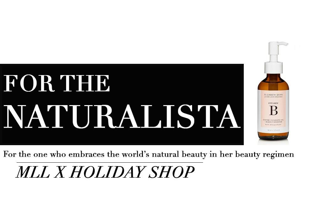 Stuck on what to get someone for the holiday? Head over to the MLL x Holiday Shop and enjoy 10 days worth of holiday gift guides for every special person in your life. Makeup Life and Love-Natural Beauty Gift Guide