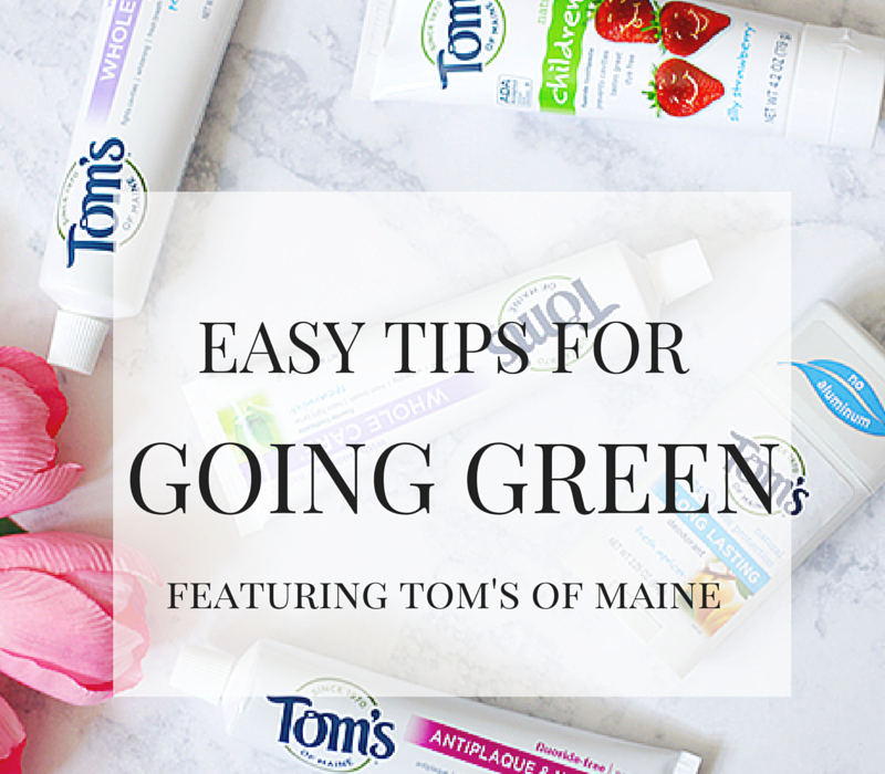 Toms Of Maine-NaturalGoodness- CollectiveBias- Earth Day- Going Green