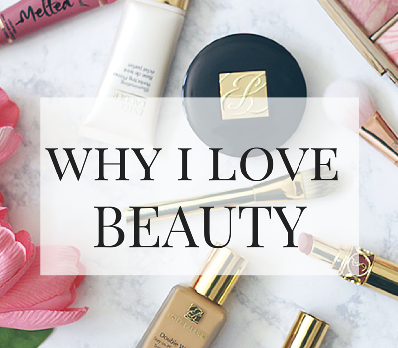 REAL TALK | Why I Love Beauty    | Makeup Life and Love